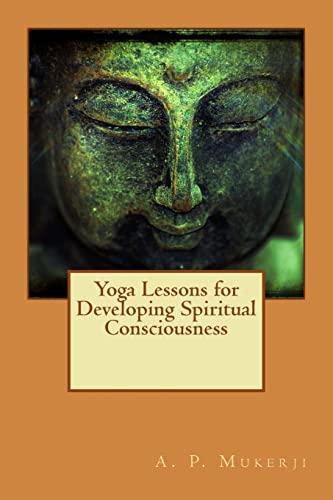 9781511669160: Yoga Lessons for Developing Spiritual Consciousness