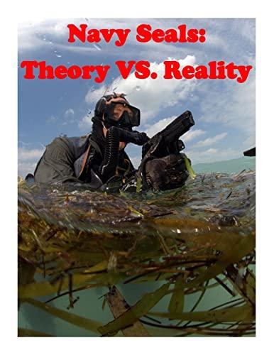 9781511669351: Navy Seals: Theory VS. Reality