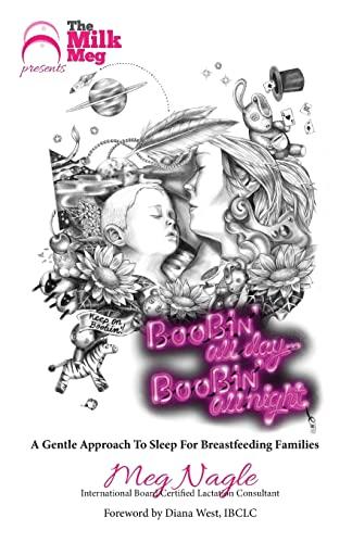 Boobin' All Day Boobin' All Night: A Gentle Approach to Sleep For Breastfeeding Families:...