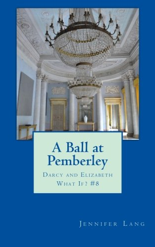 9781511669764: A Ball at Pemberley: Darcy and Elizabeth What If? #8