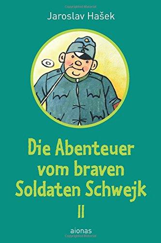 9781511669825: Die Abenteuer vom braven Soldaten Schwejk: Band 2 (German Edition)