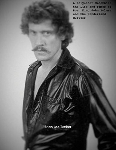 9781511672542: A Polyester Smoothie: The Life and Times of Porn King John Holmes and the Wonderland Murders