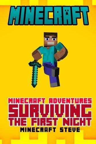 9781511672764: Minecraft: Minecraft Adventures - Surviving The First Night!: Volume 1 (minecraft diary, minecraft secrets, minecraft comics, minecraft stories, minecraft ebooks, minecraft kindle, minecraft books)