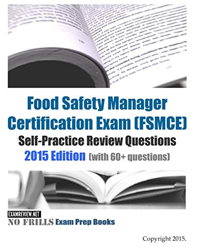 9781511672856: Food Safety Manager Certification Exam (FSMCE) Self-Practice Review Questions: 2015 Edition (with 60+ questions)