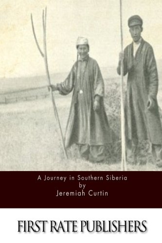 9781511673129: A Journey in Southern Siberia