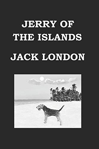 9781511674232: JERRY OF THE ISLANDS Jack London: Publication date: 1917