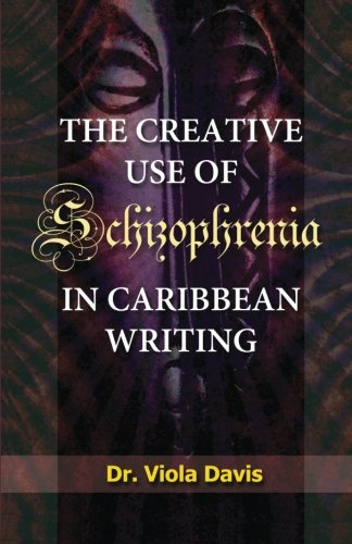 9781511674461: The Creative Use of Schizophrenia in Caribbean Writing