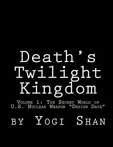 9781511674829: Death's Twilight Kingdom: The Secret World of U.S. Nuclear Weapon