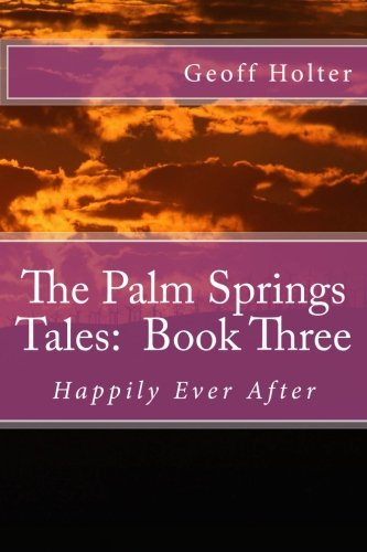 9781511674980: The Palm Springs Tales: Book Three: Happily Ever After (Volume 3)
