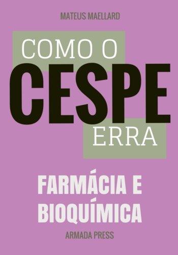 Como O Cespe Erra: Farmacia E Bioquimica: Maellard, Mateus