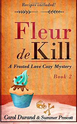 9781511677783: Fleur De Kill (Frosted Love Mysteries) (Volume 2)