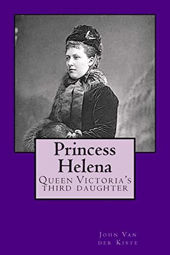 9781511679206: Princess Helena: Queen Victoria's third daughter