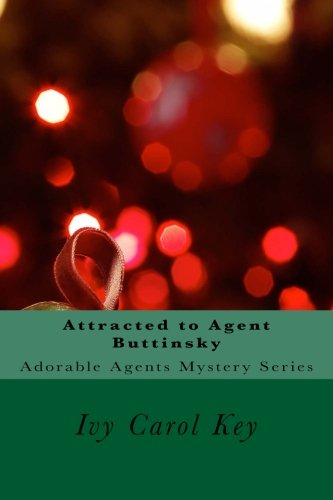9781511679879: Attracted to Agent Buttinsky (Adorable Agents Mystery Series) (Volume 2)