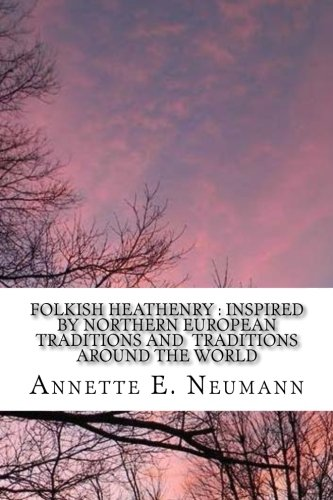 9781511680073: Folkish Heathenry: (Inspired by Traditions of Northern Europe and Cultures Around the World)