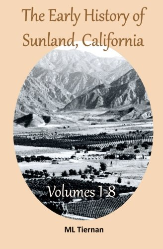 9781511680288: The Early History of Sunland, California: Volumes 1-8