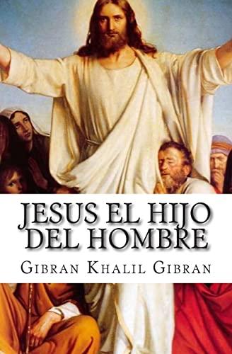 9781511680745: Jesus el hijo del hombre (Spanish Edition)