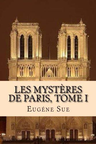 Les Mysteres de Paris, Tome I: Sue, M. Eugene