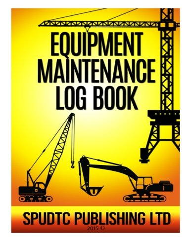 9781511683463: Equipment Maintenance Log Book