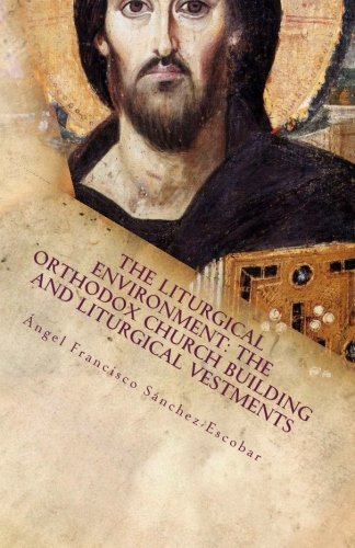 9781511683548: The liturgical environment: The Orthodox Church building and liturgical vestments