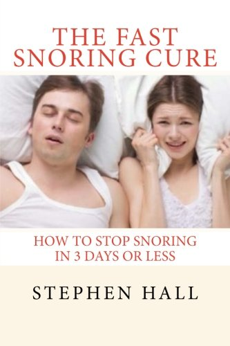 9781511683630: The Fast Snoring Cure: How To Stop Snoring In 3 Days Or Less