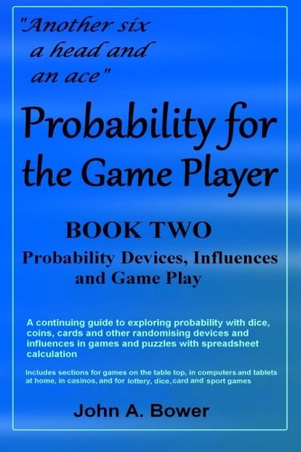 9781511684828: 2: Probability for the Game Player Book Two: Probability Devices, Influences and Game Play (Volume 2)