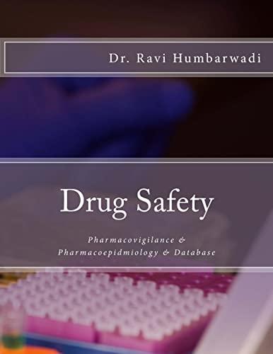 9781511686785: Drug Safety: Pharmacovigilance & Pharmacoepidemiology & Database