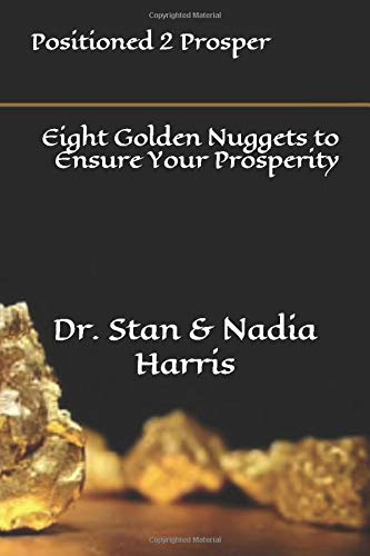 9781511687836: Positioned 2 Prosper: Eight Golden Nuggets to Ensure Your Prosperity