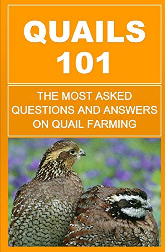 9781511689069: Quails 101: The Most Asked Questions And Answers On Quail Farming