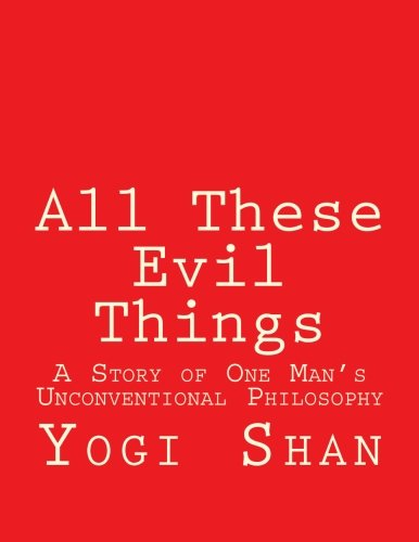 9781511689212: All These Evil Things: A Prison Diary - A Story of Unconventional Philosophy