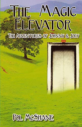 9781511689717: The Magic Elevator: The Adventures of Johnny and Joey (Volume 1)