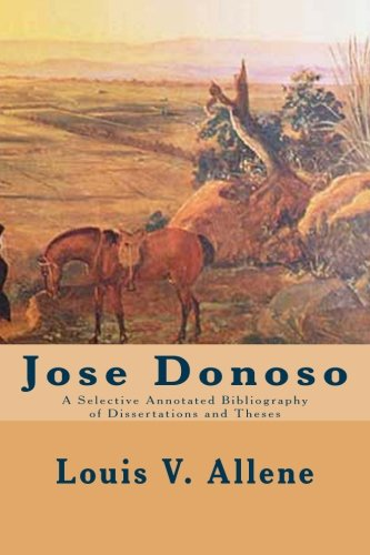 9781511690409: Jose Donoso: A Selective Annotated Bibliography of Dissertations and Theses
