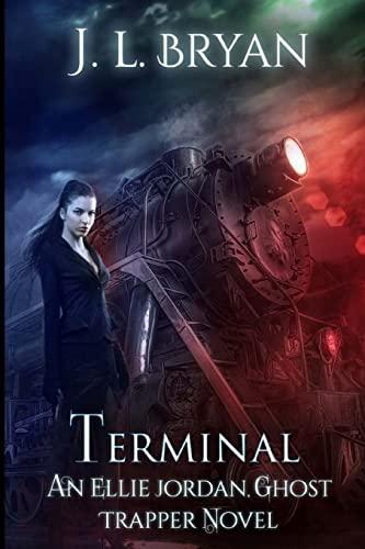 9781511691611: Terminal (Ellie Jordan, Ghost Trapper) (Volume 4)