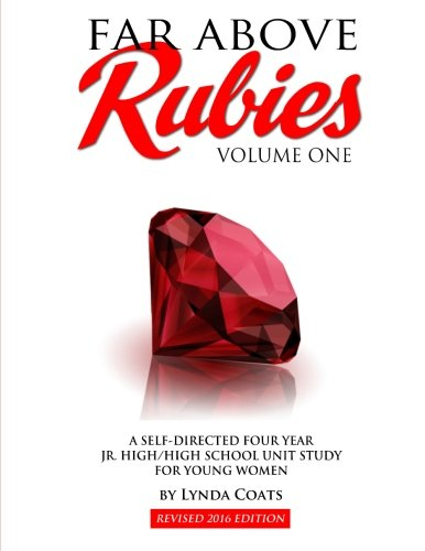 9781511691802: Far Above Rubies (Volume One): A Four Year High School Unit Study for Young Women