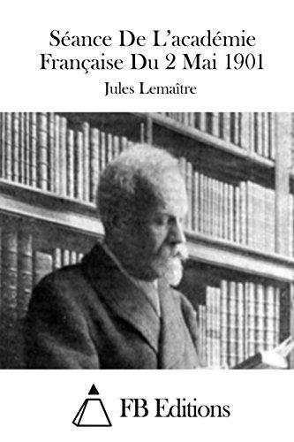 9781511692090: S�ance De L'acad�mie Fran�aise Du 2 Mai 1901
