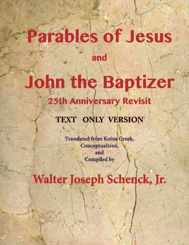 9781511692526: Parables of Jesus and John the Baptizer 25th Anniversary Revisit: Text Only Version