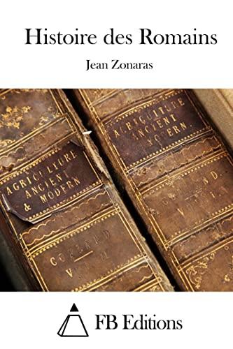 Histoire Des Romains (Paperback): Jean Zonaras