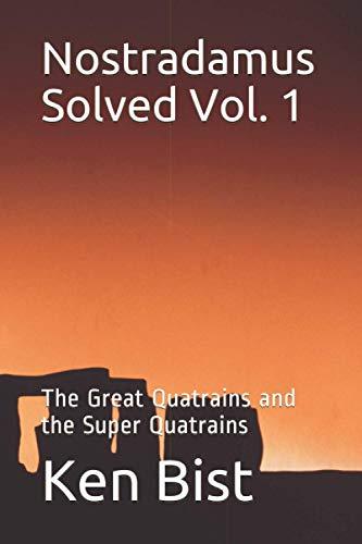 9781511693110: Nostradamus Solved: The Great Quatrains and the Super Quatrains