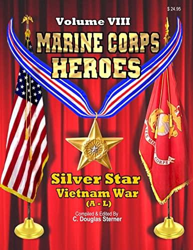 9781511693356: Marine Corps Heroes: Silver Star (Vietnam A - L) (Volume 8)