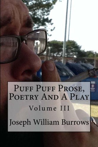 9781511693530: 3: Puff Puff Prose, Poetry and a Play Vol. III: Vol. III