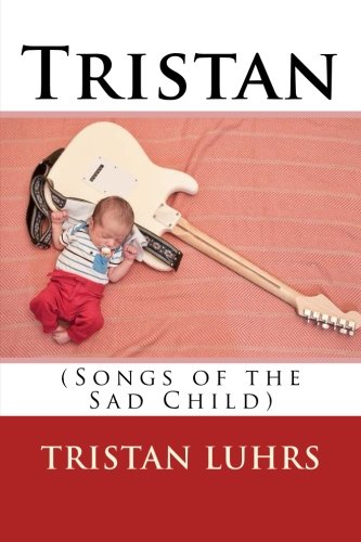 9781511694575: Tristan: (Songs of the Sad Child)