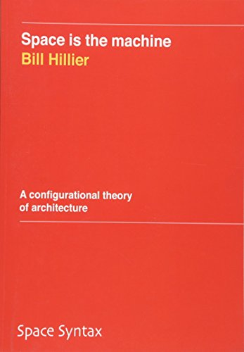 9781511697767: Space is the machine: A configurational theory of architecture