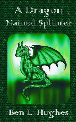 9781511701174: A Dragon Named Splinter (Dragon Adventure )