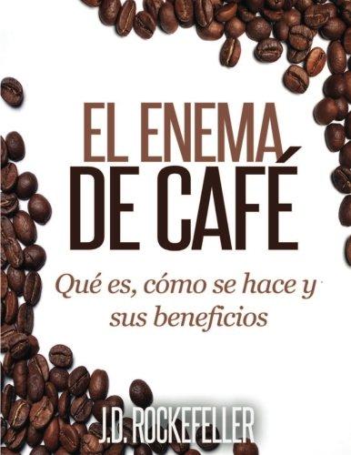 9781511701747: El Enema de Cafe: Que es, como se hace y sus beneficios