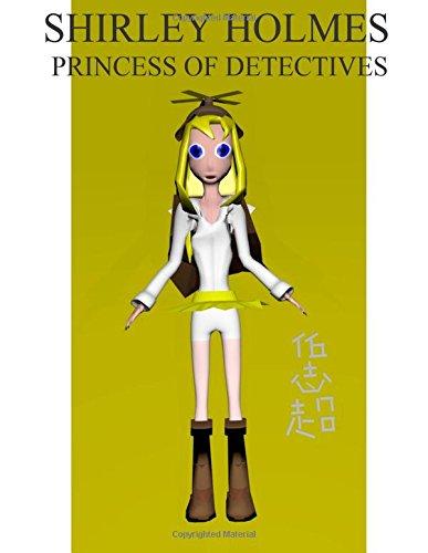 9781511703376: Shirley Holmes, Princess of Detectives