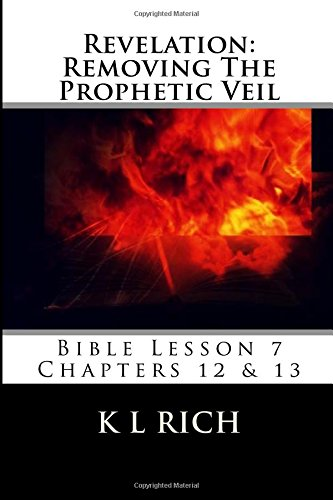 9781511703642: Revelation: Removing The Prophetic Veil: Bible Lesson 7 (Volume 7)