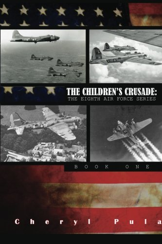 9781511704410: The Children's Crusade:: The Eighth Airforce Series, Volume 1