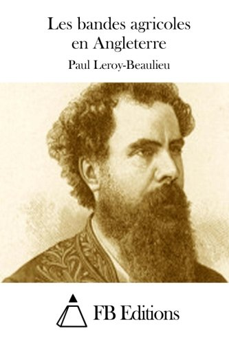 Les Bandes Agricoles En Angleterre: Leroy-Beaulieu, Paul