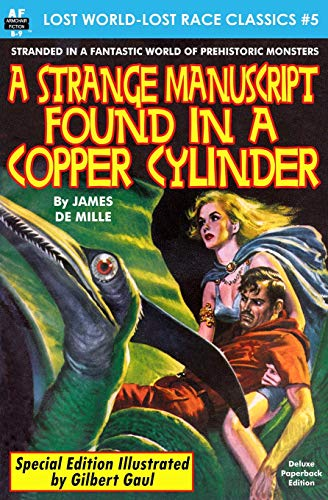 9781511704687: A Strange Manuscript found in a Copper Cylinder, Special Illustrated Edition: Volume 5 (Lost World-Lost Race Classics)