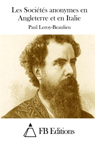 Les Soci?t?s Anonymes En Angleterre Et En: Leroy-Beaulieu, Paul