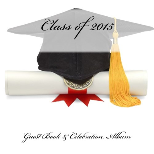 9781511705554: Class of 2015: Guest Book & Celebration Album